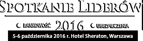 Spotkanie Liderów 2016: XI Banking Forum, VII Insurance Forum