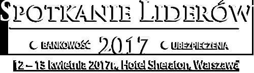 Spotkanie Liderów 2017: 13 edycja Banking Forum, 9 edycja Insurance Forum, 6 Wielka Gala Liderów Świata Bankowości i Ubezpieczeń