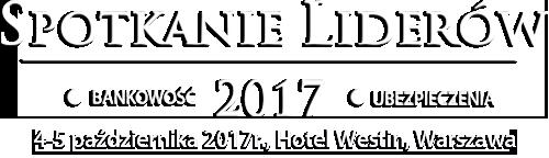 Spotkanie Liderów 2017: 14 edycja Warsaw International Banking Summit, 10 edycja Insurance Forum